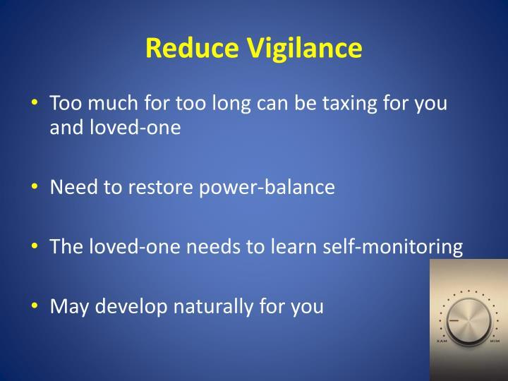 Reduce Vigilance