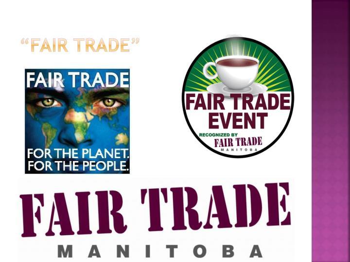 """""""fair Trade"""""""