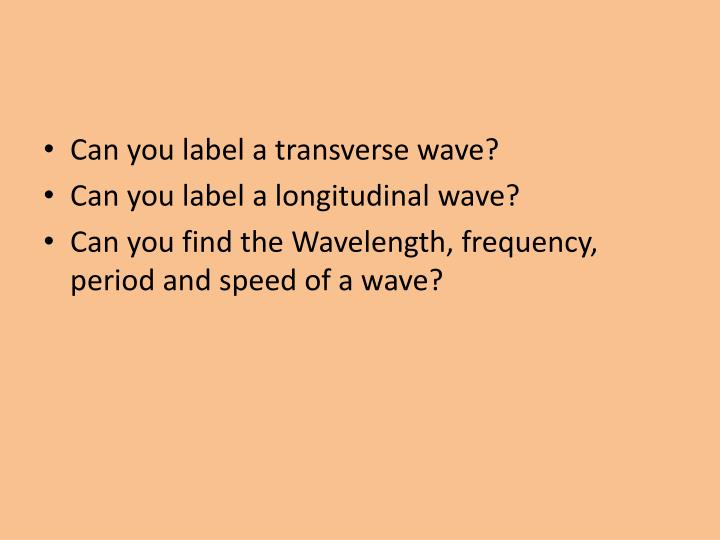 Can you label a transverse wave?