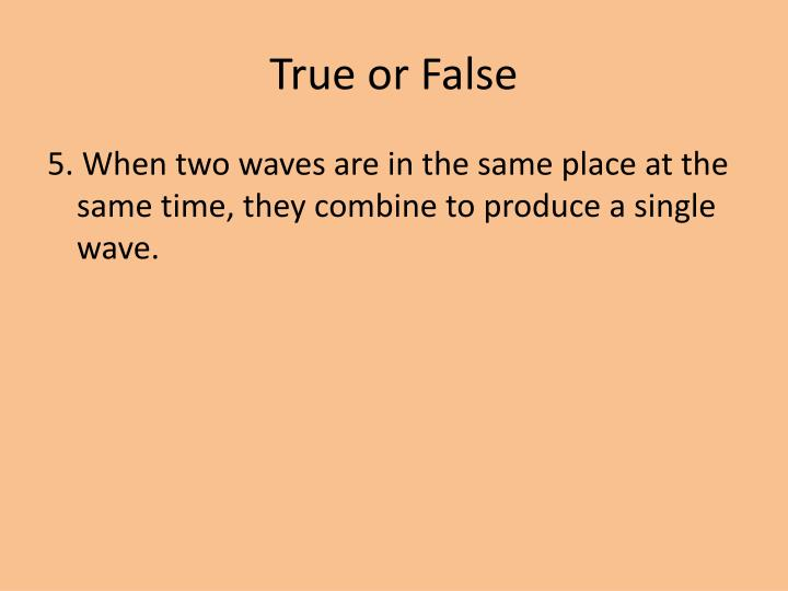 True or False