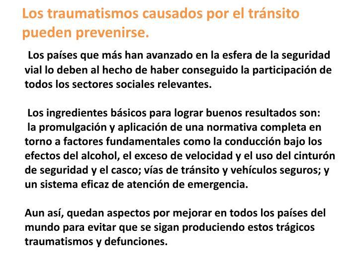 Los traumatismos causados por el tránsito pueden prevenirse.