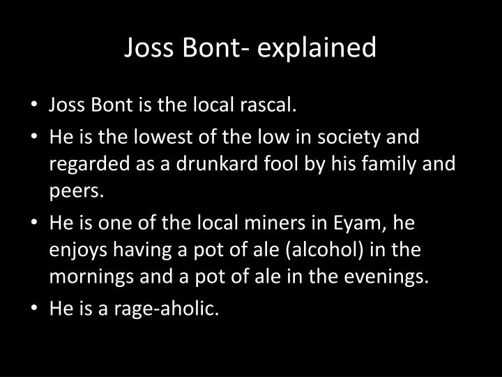 Joss Bont- explained