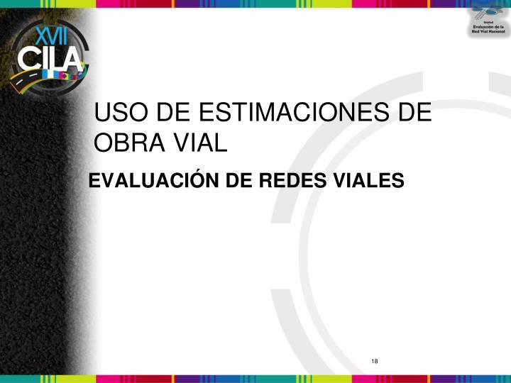 USO DE ESTIMACIONES DE OBRA VIAL