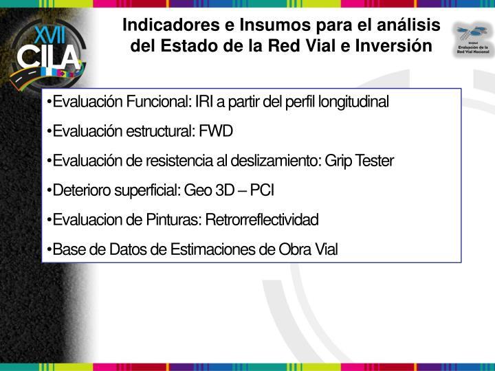 Indicadores e Insumos para el análisis del Estado de la Red Vial e Inversión
