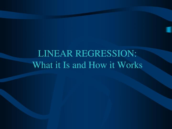 Linear regression what it is and how it works