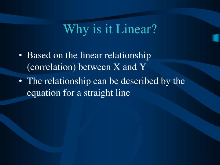 Why is it Linear?