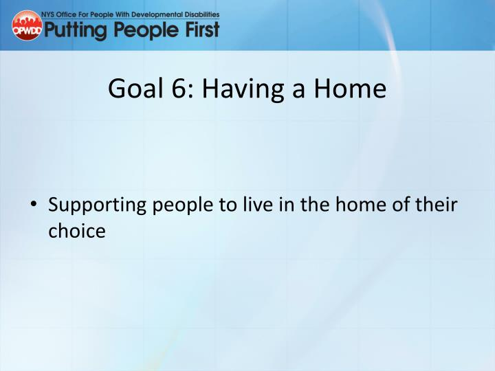 Goal 6: Having a Home