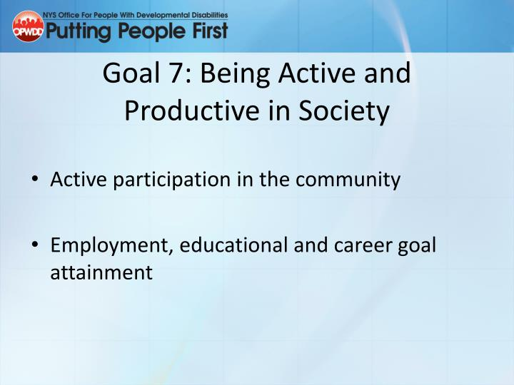 Goal 7: Being Active and Productive in Society
