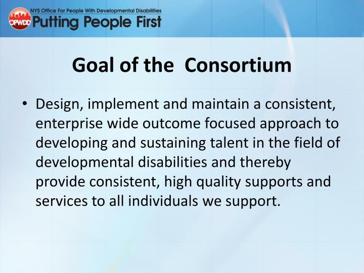 Goal of the  Consortium