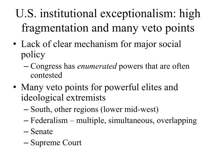 U s institutional exceptionalism high fragmentation and many veto points