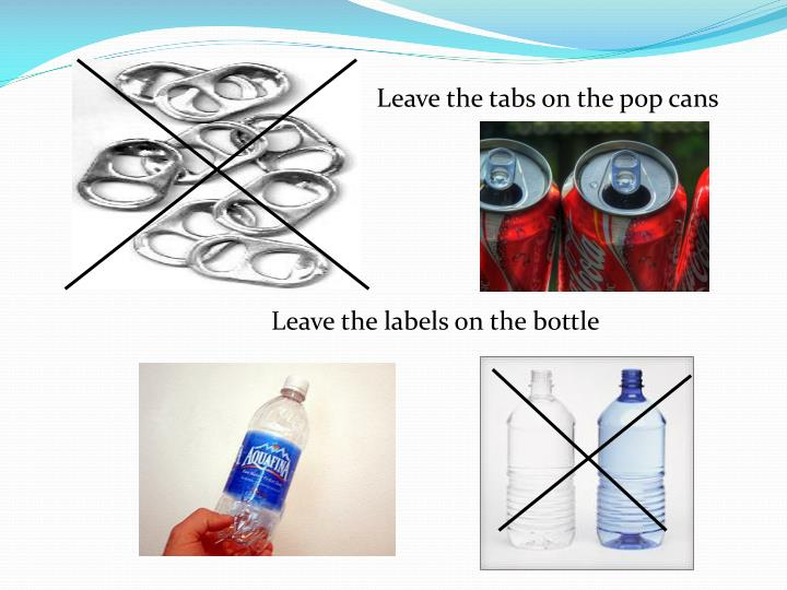 Leave the tabs on the pop cans