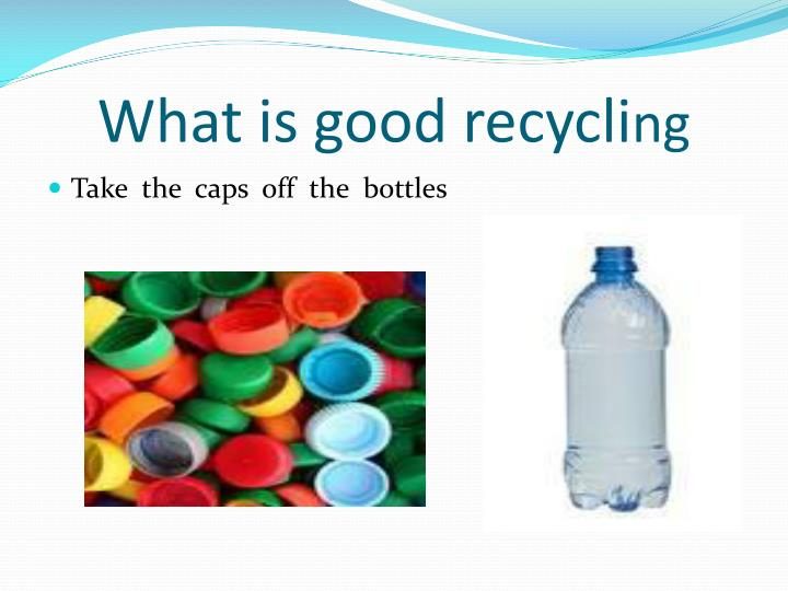 What is good recycli