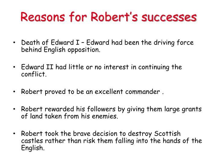Reasons for Robert's successes