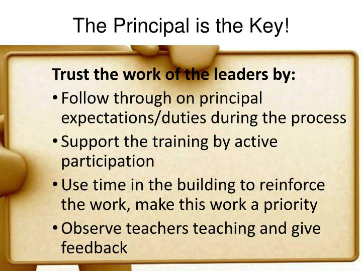 The Principal is the Key!