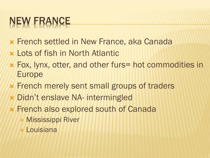 French settled in New France, aka Canada