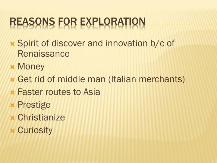 Spirit of discover and innovation b/c of Renaissance