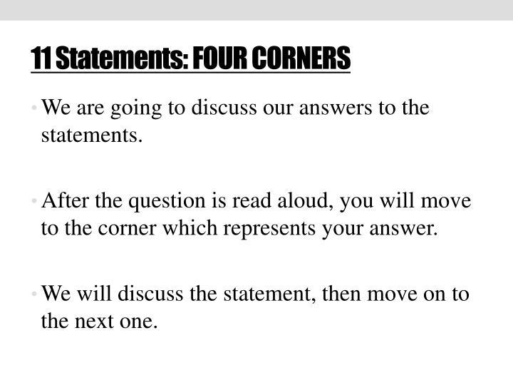 11 Statements: FOUR CORNERS