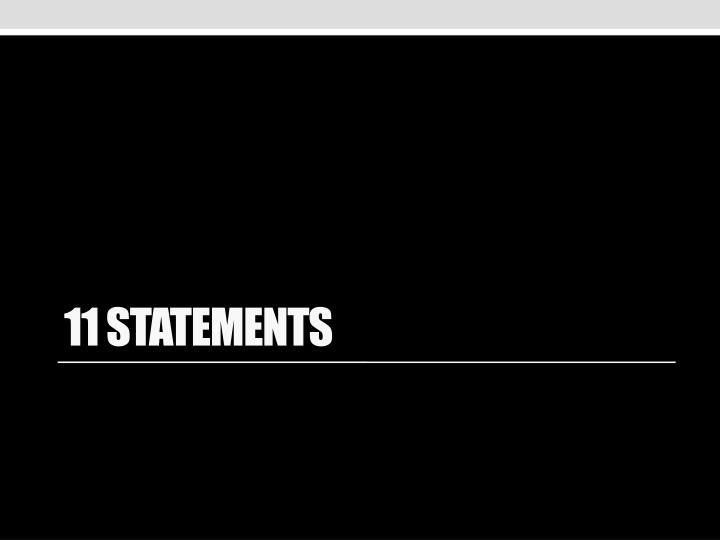 11 Statements