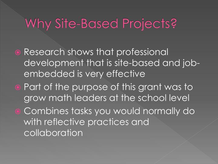 Why Site-Based Projects?