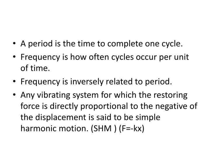 A period is the time to complete one cycle.