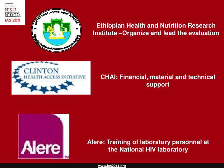 Ethiopian Health and Nutrition Research Institute –Organize and lead the evaluation