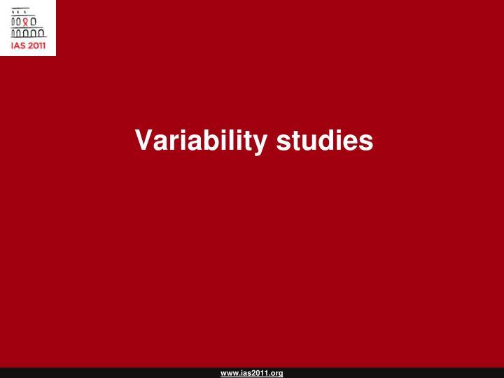Variability studies