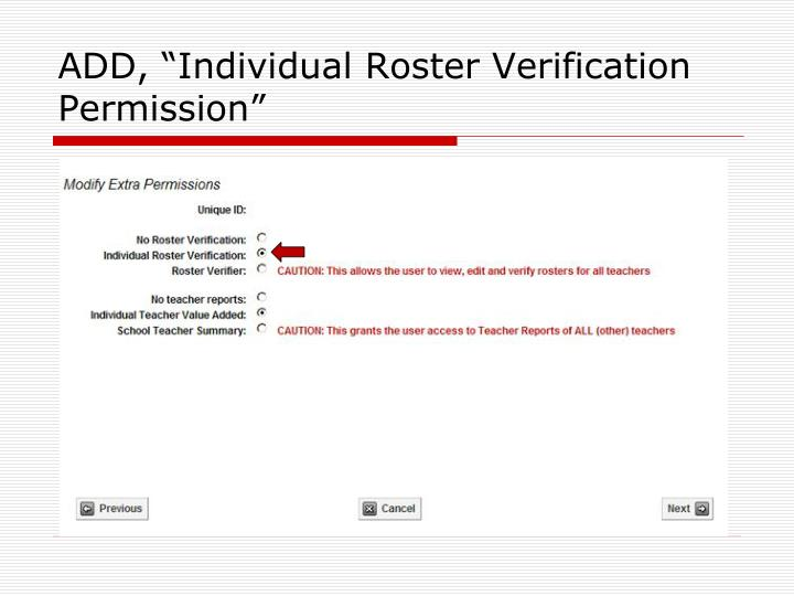 "ADD, ""Individual Roster Verification Permission"""