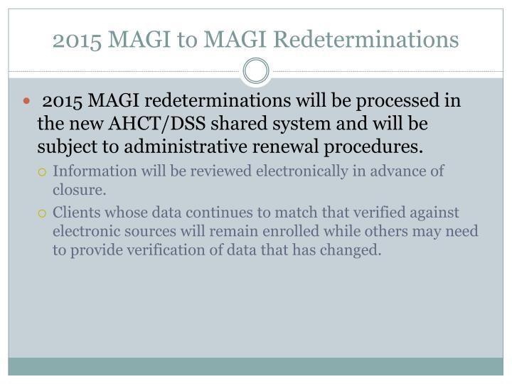 2015 MAGI to MAGI Redeterminations