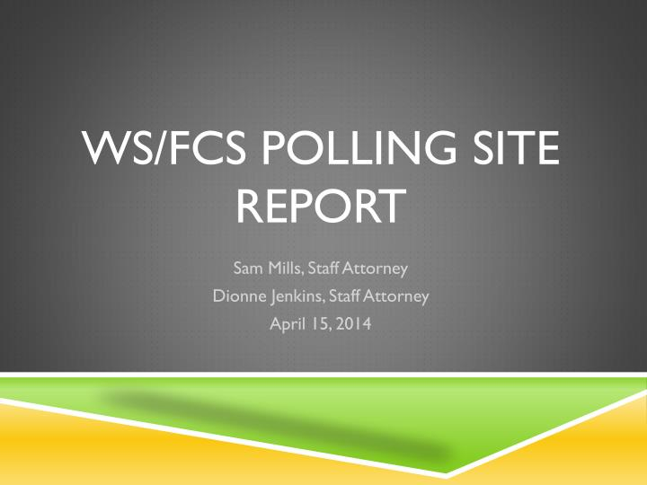 Ws fcs polling site report
