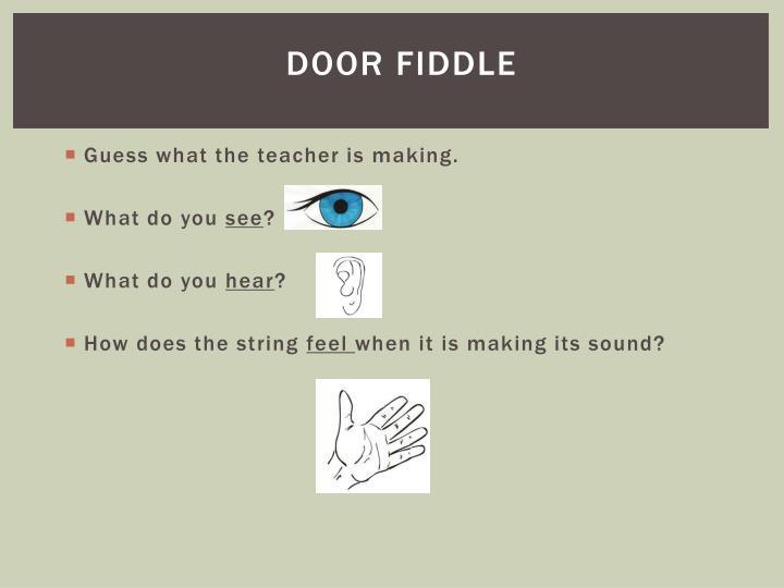 Door Fiddle
