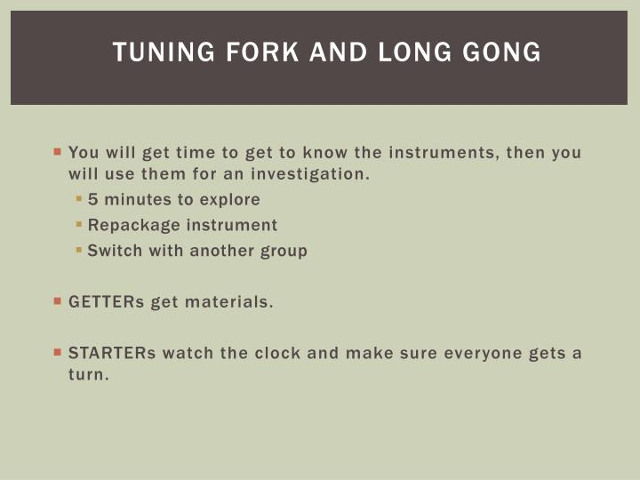 Tuning Fork and Long Gong