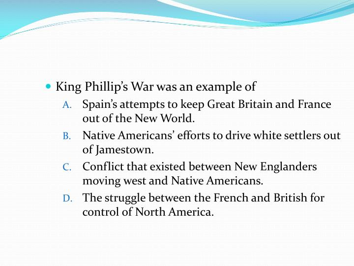 King Phillip's War was an example of