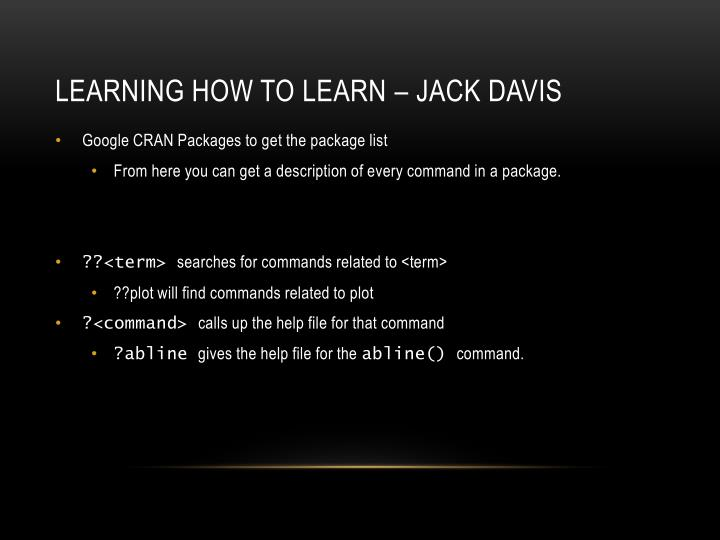Learning how to learn – Jack Davis