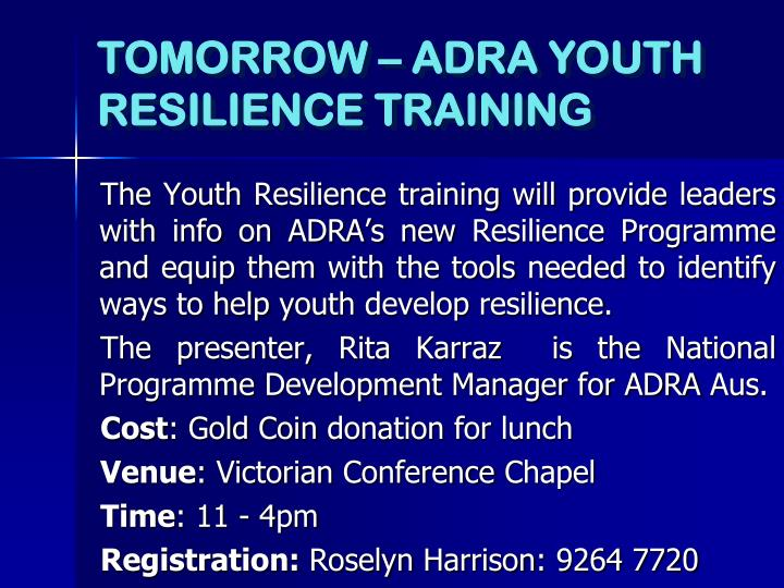 The Youth Resilience training will provide leaders with info on ADRA's new Resilience Programme and equip them with the tools needed to identify ways to help youth develop resilience.