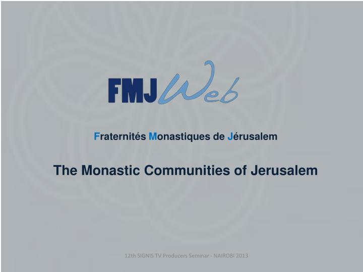F raternit s m onastiques de j rusalem the monastic communities of jerusalem