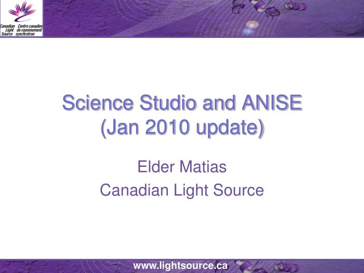Science studio and anise jan 2010 update