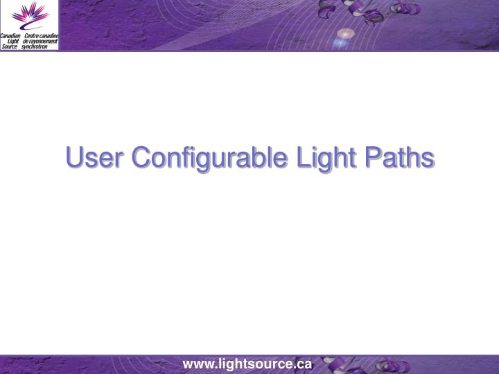 User Configurable Light Paths