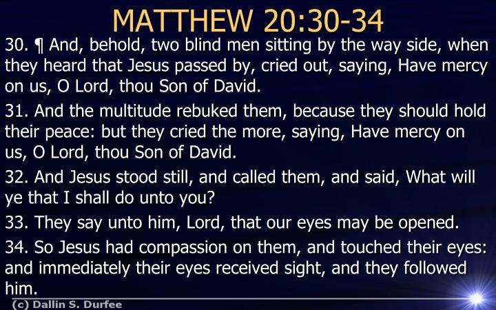 MATTHEW 20:30-34