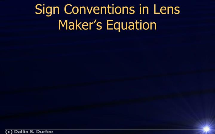 Sign Conventions in Lens Maker's Equation