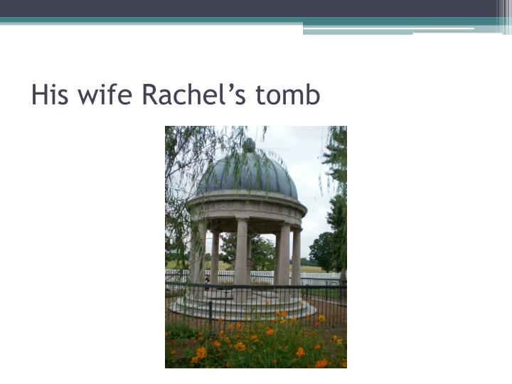 His wife Rachel's tomb