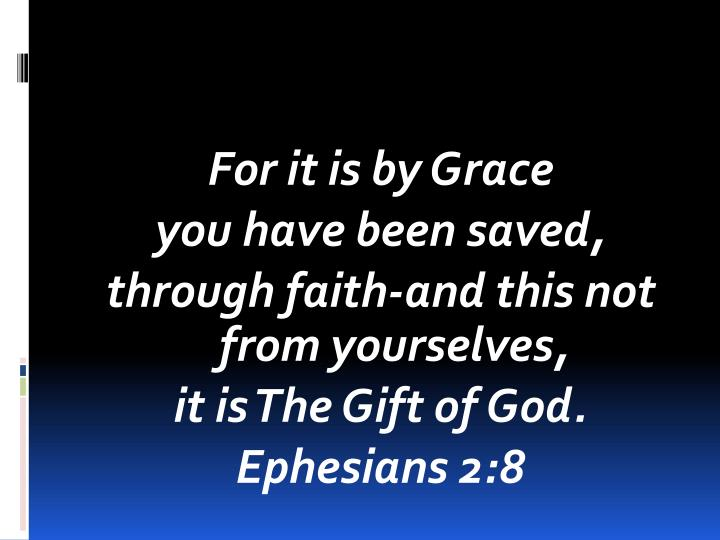 For it is by Grace