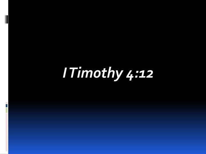 I Timothy 4:12