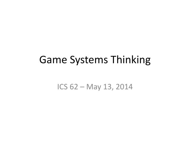 Game systems thinking