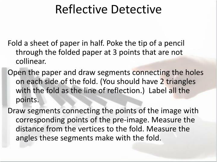 Reflective Detective