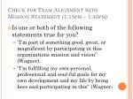 c heck for team a lignment with mission statement 1 15pm 1 45pm