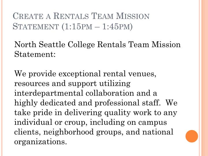 Create a Rentals Team Mission Statement (1:15pm – 1:45pm)