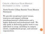 create a rentals team mission statement 1 15pm 1 45pm