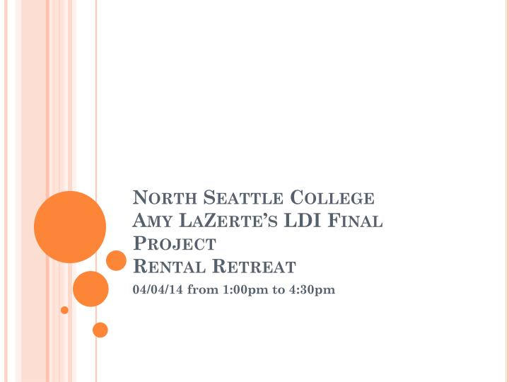 North seattle college amy lazerte s ldi final project rental retreat