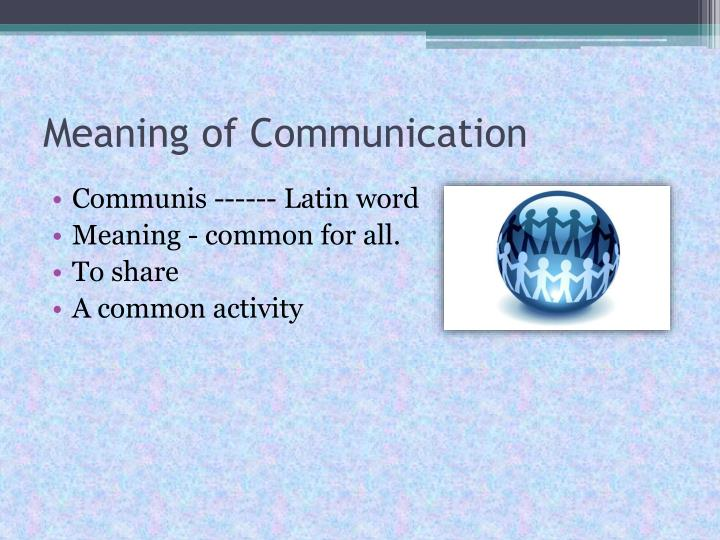 Meaning of Communication