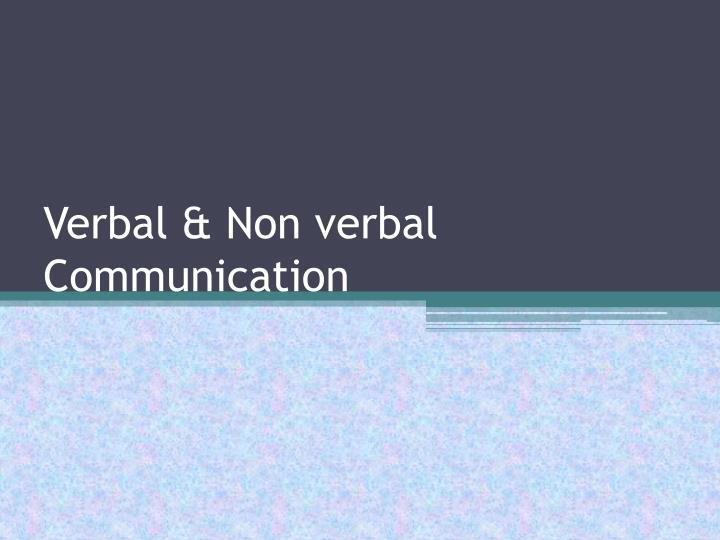 Verbal & Non verbal